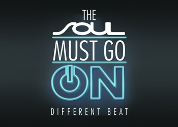 The Soul must go on – different beat